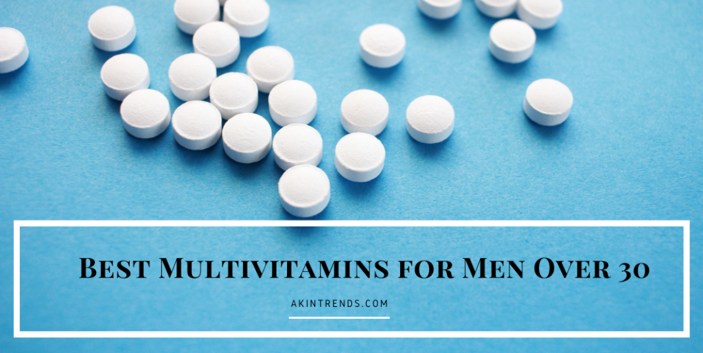 Best Multivitamins for Men Over 30