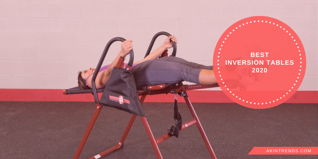 Best Inversion Tables 2020