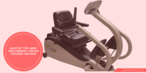 NuStep TRS 4000 Recumbent Cross Trainer Review