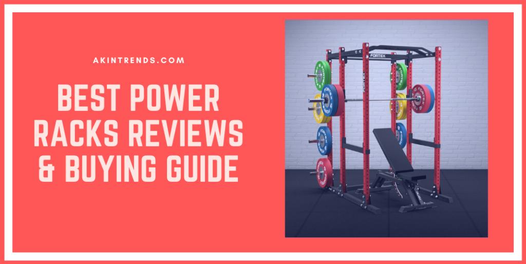 Best Power Racks Reviews & Buying Guide