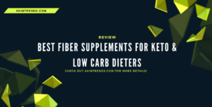 Best Fiber Supplements for Keto & Low Carb Dieters