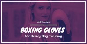 Boxing Gloves for Heavy Bag Training