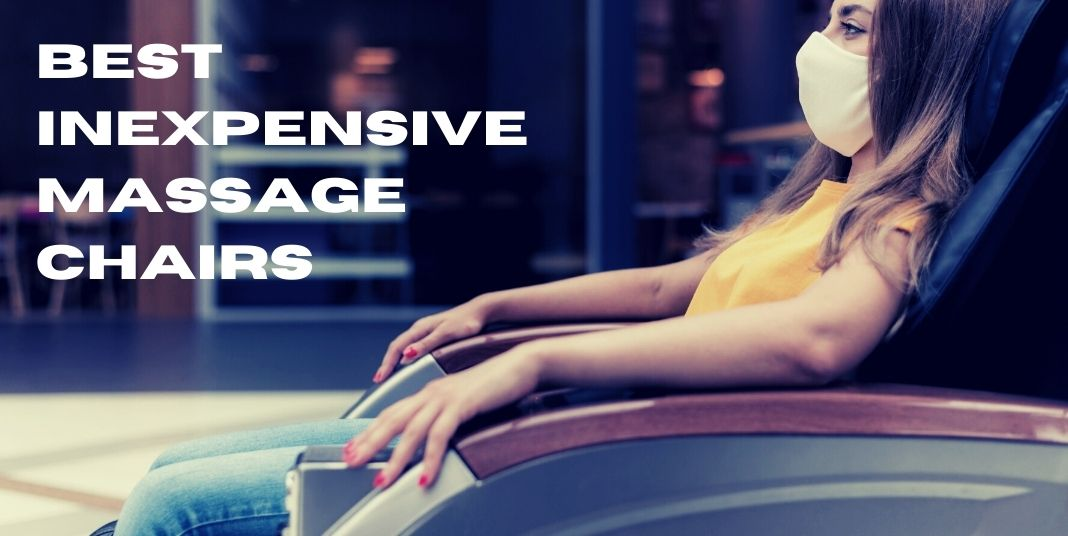 Best Inexpensive Massage Chairs