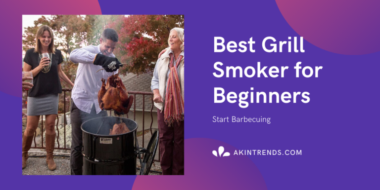 Best Grill Smoker for Beginners