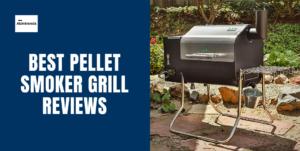 Best Pellet Smoker Grill