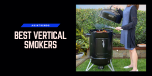 Best Vertical Smokers - Things to Consider When Buying