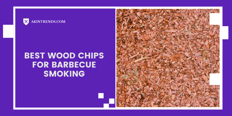 Best Wood Chips For Barbecue Smoking