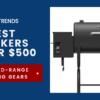Best Smokers Under $500-