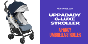 UPPAbaby G-Luxe Stroller Review: A Fancy Umbrella Stroller